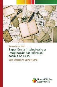 Experiência intelectual e a imaginação das ciências sociais no Brasil