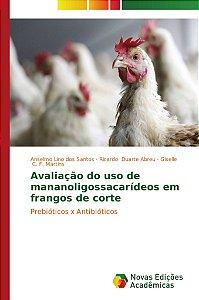 Avaliação do uso de mananoligossacarídeos em frangos de corte