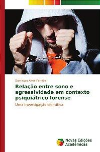 Relação entre sono e agressividade em contexto psiquiátrico forense