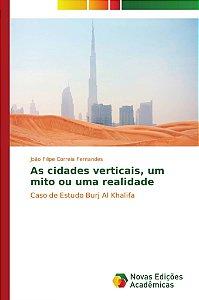 As cidades verticais, um mito ou uma realidade