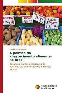 A política do abastecimento alimentar no Brasil