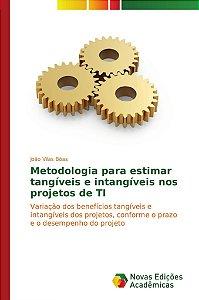 Metodologia para estimar tangíveis e intangíveis nos projetos de TI
