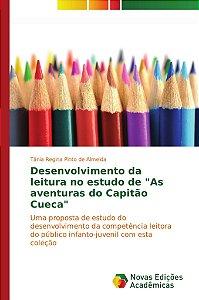 """Desenvolvimento da leitura no estudo de """"As aventuras do Capitão Cueca"""""""