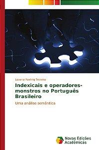 Indexicais e operadores-monstros no Português Brasileiro