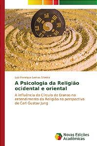 A Psicologia da Religião ocidental e oriental