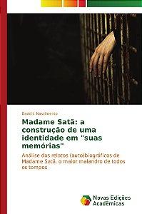 """Madame Satã: a construção de uma identidade em """"suas memórias"""""""