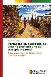 Percepção da qualidade de vida no primeiro ano de transplante renal