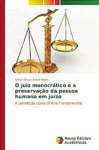 O juiz monocrático e a preservação da pessoa humana em juízo