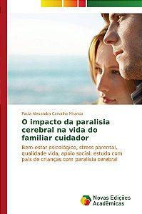 O impacto da paralisia cerebral na vida do familiar cuidador