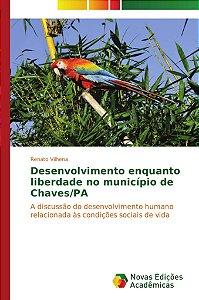 Desenvolvimento enquanto liberdade no município de Chaves/PA