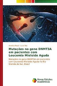 Mutações no gene DNMT3A em pacientes com Leucemia Mieloide Aguda