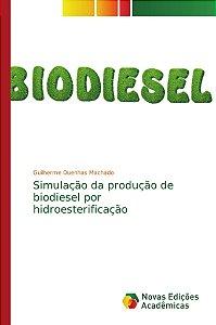Simulação da produção de biodiesel por hidroesterificação