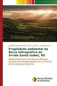 Fragilidade ambiental da Bacia hidrográfica do Arroio Santa Isabel, RS