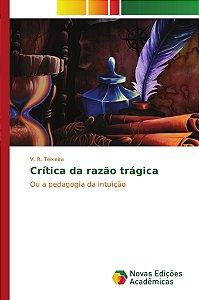 Crítica da razão trágica