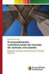 O procedimento constitucional de revisão da súmula vinculante