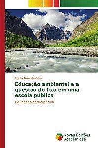 Educação ambiental e a questão do lixo em uma escola pública
