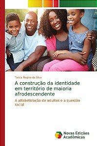 A construção da identidade em território de maioria afrodescendente