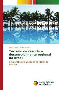 Turismo de resorts e desenvolvimento regional no Brasil