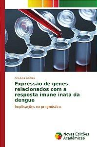 Expressão de genes relacionados com a resposta imune inata da dengue
