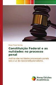 Constituição Federal e as nulidades no processo penal