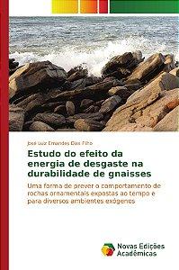 Estudo do efeito da energia de desgaste na durabilidade de gnaisses