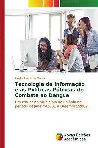 Tecnologia de Informação e as Políticas Públicas de Combate ao Dengue