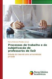 Processos de trabalho e de subjetivação de professores de EaD