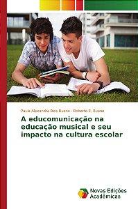 A educomunicação na educação musical e seu impacto na cultura escolar