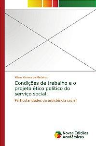 Condições de trabalho e o projeto ético político do serviço social: