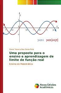 Uma proposta para o ensino e aprendizagem de limite de função real