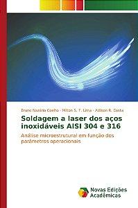 Soldagem a laser dos aços inoxidáveis AISI 304 e 316