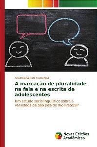 A marcação de pluralidade na fala e na escrita de adolescentes