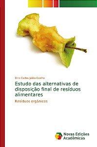 Estudo das alternativas de disposição final de resíduos alimentares