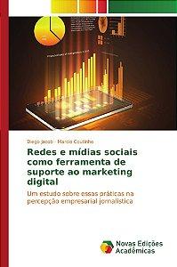 Redes e mídias sociais como ferramenta de suporte ao marketing digital