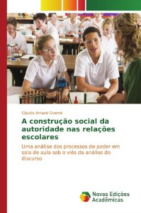 A construção social da autoridade nas relações escolares