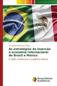 As estratégias de inserção à economia internacional de Brasil e México