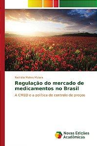 Regulação do mercado de medicamentos no Brasil