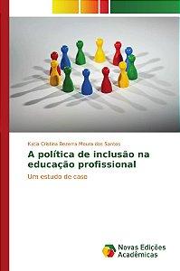 A política de inclusão na educação profissional