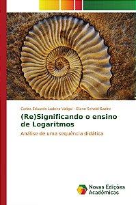 (Re)Significando o ensino de Logaritmos