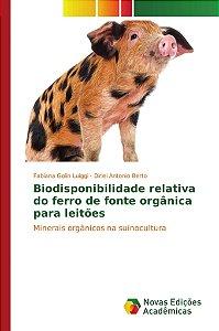 Biodisponibilidade relativa do ferro de fonte orgânica para leitões