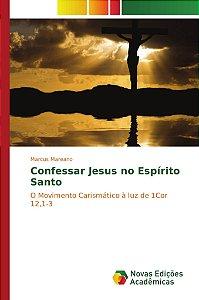 Confessar Jesus no Espírito Santo