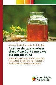 Análise de qualidade e classificação de méis do Estado do Pará
