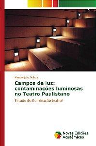 Campos de luz: contaminações luminosas no Teatro Paulistano