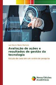 Avaliação de ações e resultados de gestão da tecnologia