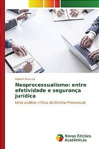 Neoprocessualismo: entre efetividade e segurança jurídica