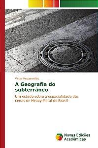 A Geografia do subterrâneo