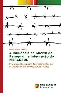 A influência da Guerra do Paraguai na integração do MERCOSUL