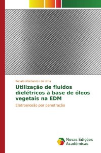 Utilização de fluídos dielétricos à base de óleos vegetais na EDM