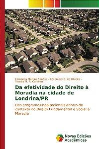 Da efetividade do Direito à Moradia na cidade de Londrina/PR
