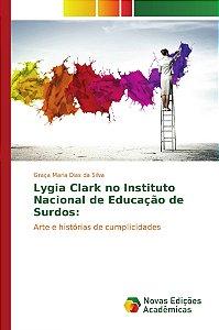 Lygia Clark no Instituto Nacional de Educação de Surdos: